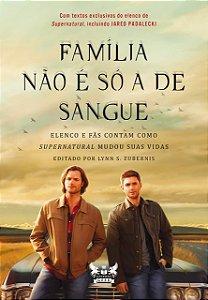Supernatural: Família não é só a de sangue: Elenco e fãs contam como Supernatural mudou suas vidas