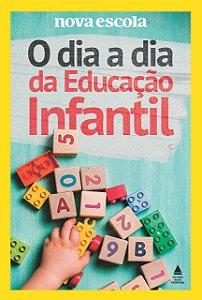 O Dia a Dia da Educação Infantil