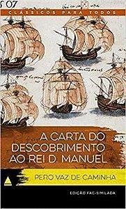 A Carta Do Descobrimento Ao Rei D. Manuel - Clássicos Para Todos