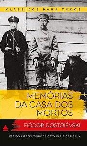 Memórias Da Casa Dos Mortos - Col. Clássicos Para Todos