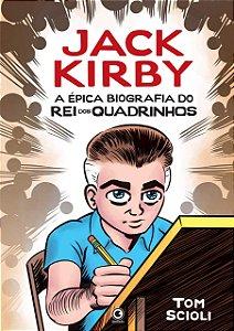 JACK KIRBY: A EPICA BIOGRAFIA DO REI DOS QUADRINHOS