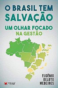 O Brasil tem Salvação: um Olhar Focado na Gestão