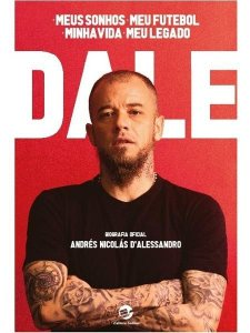 D'ALE: Meus sonhos, meu futebol, minha vida, meu legado.