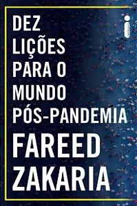 Dez Lições Para o Mundo Pós-Pandemia