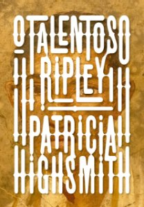 O Talentoso Ripley: Série Ripley - Livro 1