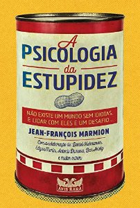 A psicologia da estupidez