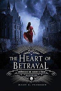 The Heart of Betrayal - Crônicas de Amor e Ódio, Volume 2