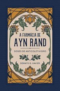 A Farmácia de Ayn Rand
