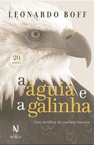 A Águia e a Galinha: Edição comemorativa 20 Anos