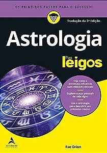 Astrologia para leigos: os primeiros passos para o sucesso