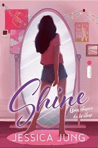 Shine. Uma Chance De Brilhar
