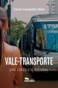 Vale-Transporte: Uma conquista nacional