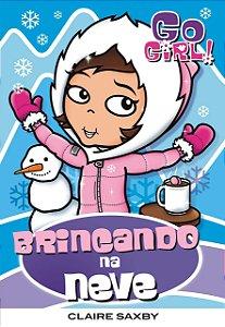 Go Girl 22 - Brincando Na Neve
