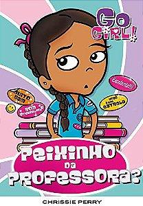 Go Girl 18 - Peixinho Da Professora?