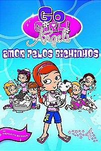 Go Girl Angels 04 - Amor Pelos Bichinhos