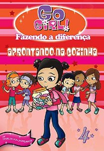 Go Girl Fazendo A Diferença 04 - Aprontando Na Cozinha