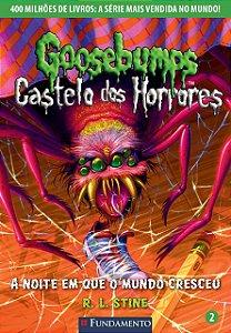 Goosebumps Castelo Dos Horrores 02 - A Noite Em Que O Mundo Cresceu