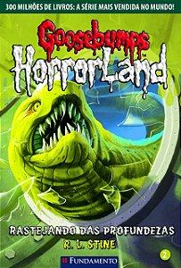 Goosebumps Horrorland 02 - Rastejando Das Profundezas