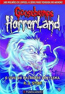 Goosebumps Horrorland 13 - O Uivo Do Cachorro Fantasma