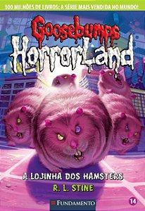 Goosebumps Horrorland 14 - A Lojinha Dos Hamsters