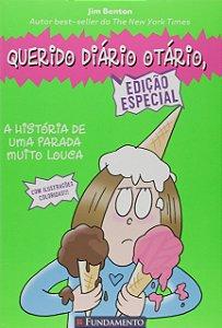 Querido Diário Otário. A História de Uma Parada Muito Louca
