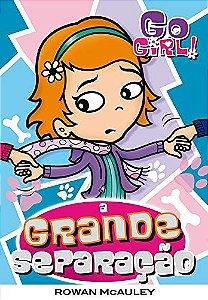 Go Girl 13 - A Grande Separação