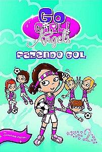 Go Girl Angels 02 - Fazendo Gol