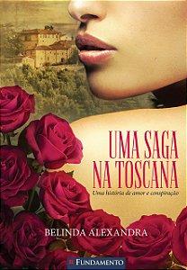 Uma Saga Na Toscana - Uma História De Amor E Conspiração