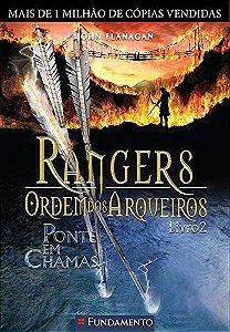 Rangers Ordem Dos Arqueiros 02 - Ponte Em Chamas