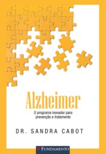 Alzheimer - O Programa Inovador Para Prevenção E Tratamento