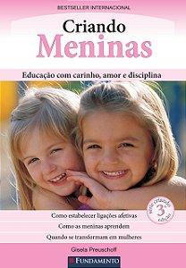 Criando Meninas - Educação Com Carinho, Amor E Disciplina