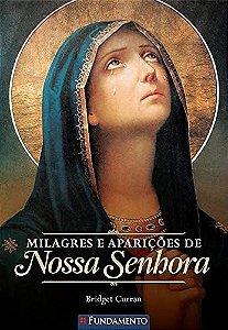 Milagres E Aparições De Nossa Senhora - 2ª Edição