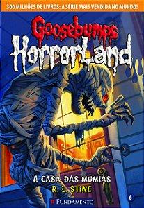 Goosebumps Horrorland 06 - A Casa Das Múmias