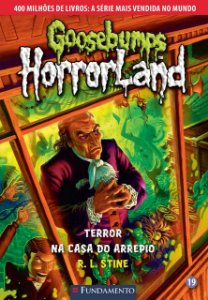 Goosebumps Horrorland 19 - Terror Na Casa Do Arrepio
