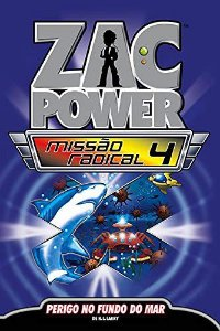 Zac Power Missão Radical 04 - Perigo No Fundo Do Mar