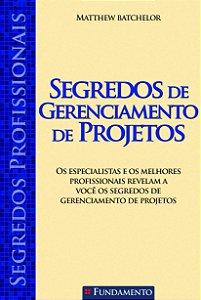 Segredos Profissionais - Segredos De Gerenciamento De Projetos