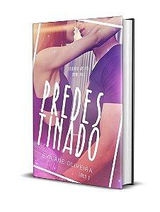 PREDESTINADO [Livro 03 da Trilogia Amores Impulsivos]