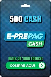 Cartão E-Prepag 500 Cash - Código Digital