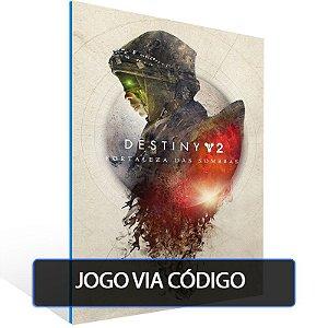 Destiny 2: Fortaleza das Sombras + Temporada  - Código 25 dígitos - Xbox One