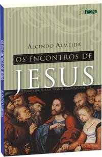Os encontros de Jesus com as pessoas