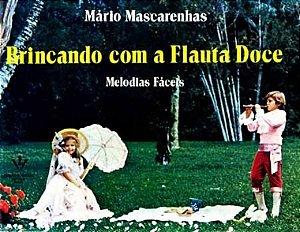 Método Brincando com Flauta Doce Mário Mascarenhas