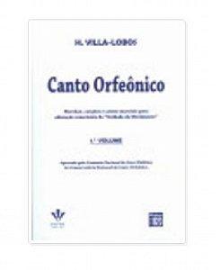 Método Canto Orfeônico Villa Lobos - Vol 1