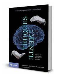 Truques da Mente : O que a mágica revela sobre o nosso cérebro