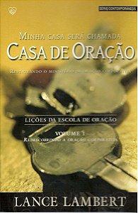 CASA DE ORAÇÃO: REDESCOBRINDO A ORAÇÃO CORPORATIVA - VOL. 1