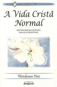 A VIDA CRISTÃ NORMAL