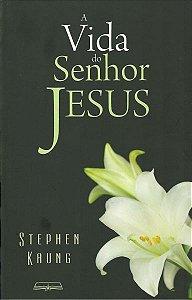 A VIDA DO SENHOR JESUS