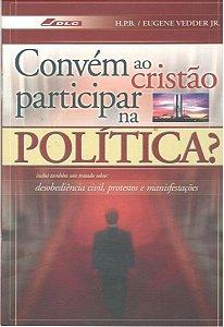 CONVÉM AO CRISTÃO PARTICIPAR NA POLÍTICA ?