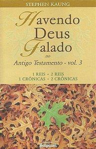 HAVENDO DEUS FALADO NO ANTIGO TESTAMENTO - VOL. 3