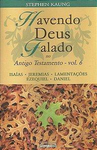 HAVENDO DEUS FALADO NO ANTIGO TESTAMENTO - VOL. 6
