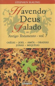 HAVENDO DEUS FALADO NO ANTIGO TESTAMENTO - VOL. 7